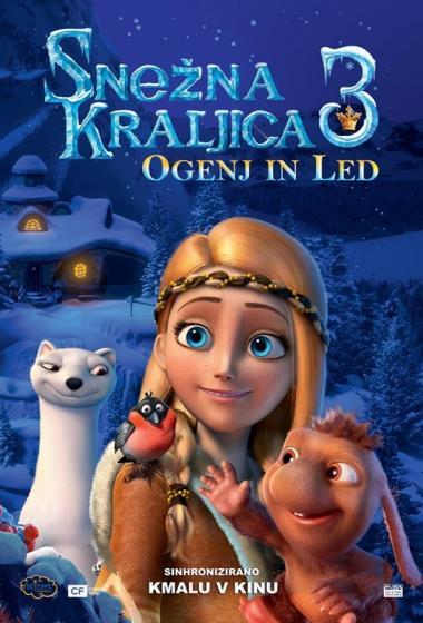 Snežna kraljica 3: Ogenj in led (sinhronizirano) + delavnica - poster